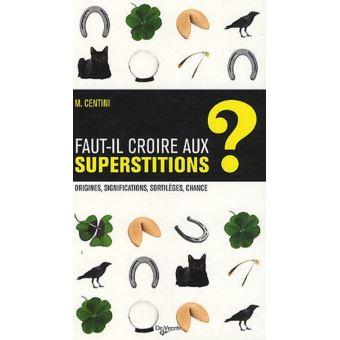 Faut-il croire aux superstitions?