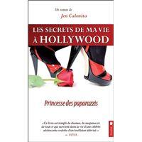 Les secrets de ma vie à Hollywood - T4 : Princesse des paparazzis