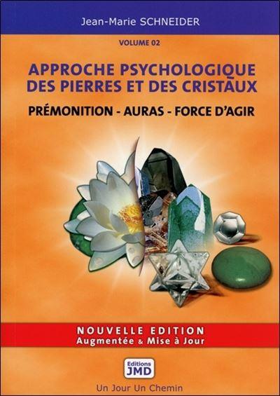 Prémonition - Auras - Force d'agir - Approche psychologique des pierres et des cristaux