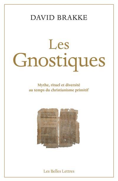 Les Gnostiques - Mythe, rituel et diversité au temps du christianisme primitif - 9782251911779 - 15,99 €
