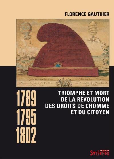 Triomphe et mort de la révolution des droits de l'homme et du citoyen (1789-1795-1802) - 9782849504215 - 16,99 €