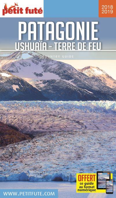 Patagonie ushuaia - terre de feu 2018-2019 petit fute + offre num
