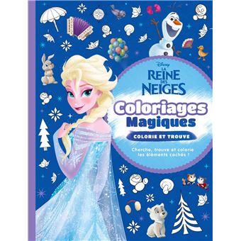 La Reine Des Neiges La Reines Des Neiges 2 Coloriages Magiques Colorie Et Trouve Disney Collectif Broche Achat Livre Fnac