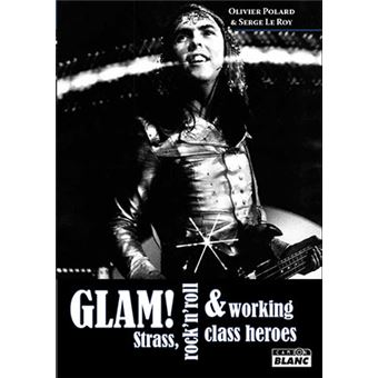 Glam, strass, rock'n'roll et working class heroes