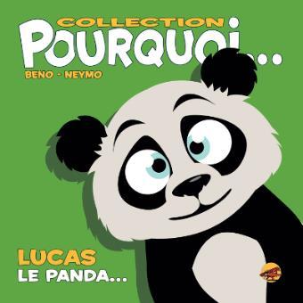 Pourquoi… Lucas, Le Panda