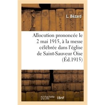 Allocution prononcee le 2 mai 1915, a la messe celebree dans