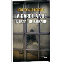 La garde à vue : un résidu de barbarie