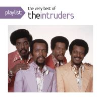 Playlist The very best of The Intruders