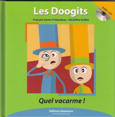 Les Doogits - Livre avec un CD audio Tome 1 : Quel vacarme !
