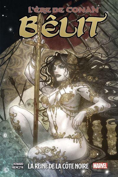 L'ère de Conan: Bêlit, la Reine de la Côte Noire