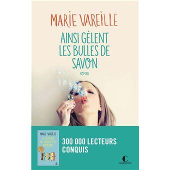 Ainsi gèlent les bulles de savon - Dernier livre de Marie Vareille -  Précommande & date de sortie   fnac
