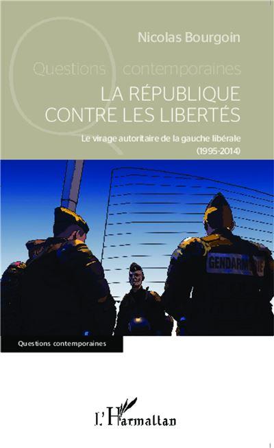 La République contre les libertés