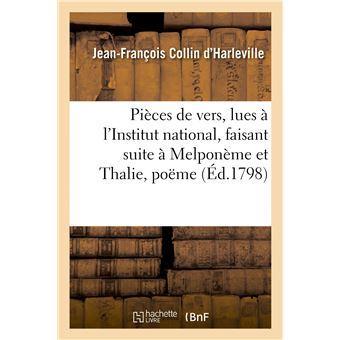 Pièces de vers, lues à l'Institut national, faisant suite à Melponème et Thalie, poëme allégorique