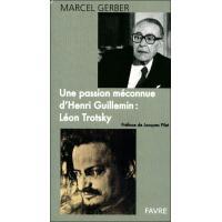 Une passion méconnue d'Henri Guillemin : Léon Trotsky