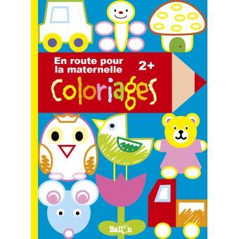Mon Livre De Coloriages Pour La Toute Petite Section Broche Collectif Achat Livre Fnac