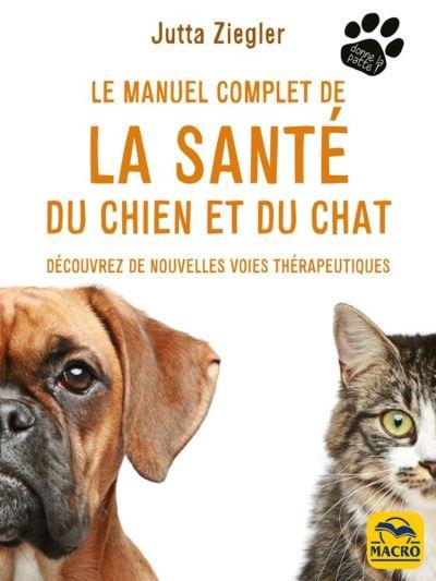 Le manuel complet de la santé du chien et du chat - Découvrez de nouvelles voies thérapeutiques - 9788893194983 - 9,99 €