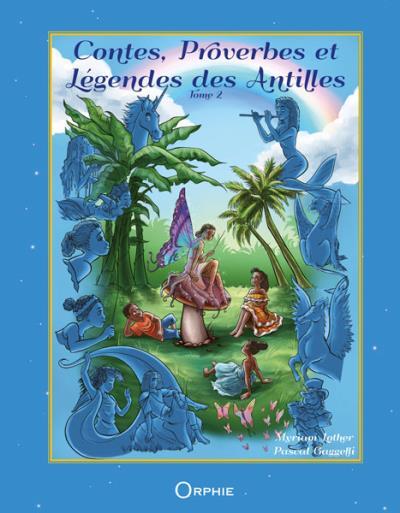 Contes, proverbes et légendes des Antilles