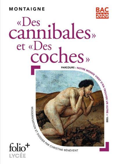 « Des Cannibales » suivi de « Des Coches » (Bac 2020) - Édition enrichie avec dossier pédagogique « Notre monde vient d'en trouver un autre » - 9782072858994 - 2,99 €