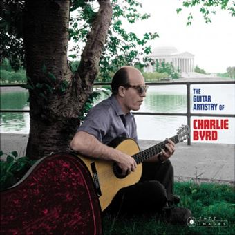 The Guitar Artistry Of Charlie Byrd Digipack Inclus 3 titres bonus