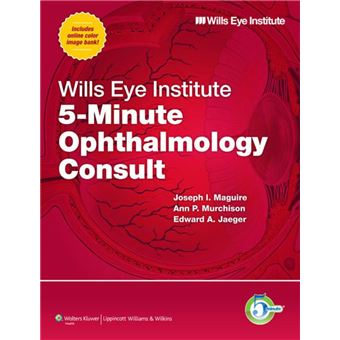 The 5 Minute Consult Series Wills Eye Institute 5 Minute