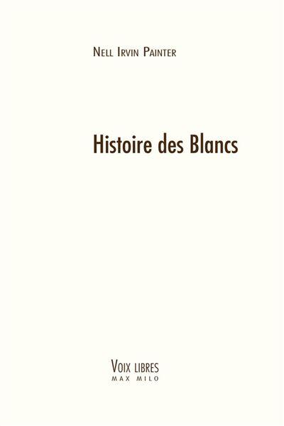 Histoire des Blancs - Voix Libres - 9782315008407 - 18,99 €