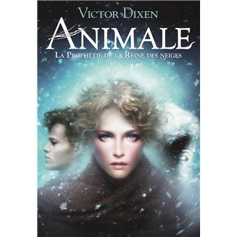 Animale tome 2 le visage de la reine des neiges victor dixen broch achat livre ou - Les reines des neiges 2 ...
