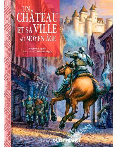 Un château et sa ville au Moyen-Age