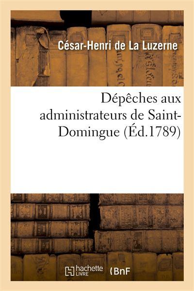 Dépêches aux administrateurs de Saint-Domingue