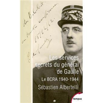 Les services secrets du général de Gaulle - Le BCRA 1940-1944