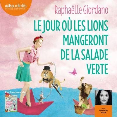 Le Jour où les lions mangeront de la salade verte - Format Téléchargement Audio - 9782367624723 - 16,95 €