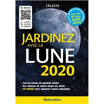 Calendrier Lunaire Avril 2021 Rustica Jardinez avec la Lune 2020   broché   Céleste   Achat Livre | fnac