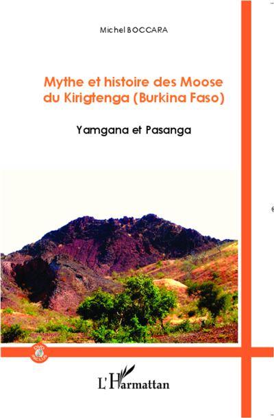 Mythe et histoire des Moose du Kirigtenga (Burkina Faso)