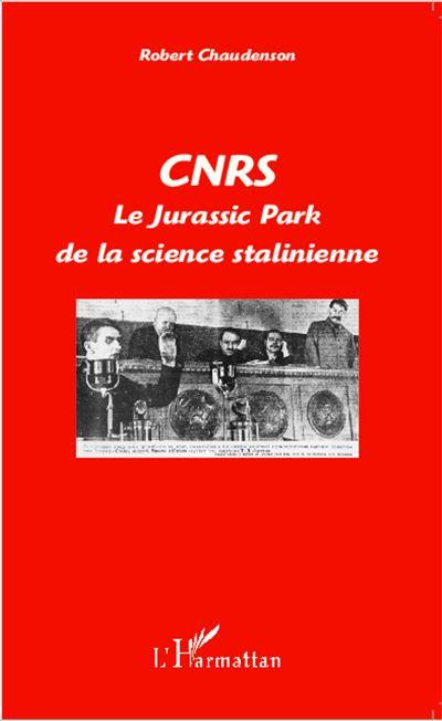 CNRS Le Jurassic Park de la science stalinienne