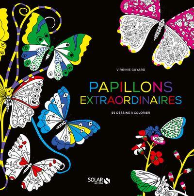 Papillons extraordinaires - 55 dessins à colorier