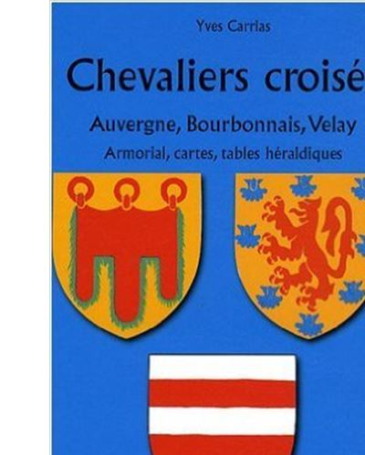 Chevaliers croisés d'Auvergne, Bourbonnais et Velay