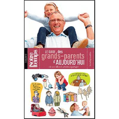 Guide des grands-parents d'aujourd'hui (le)