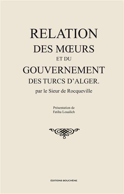 Relation des mœurs et du gouvernement des Turcs d'Alger