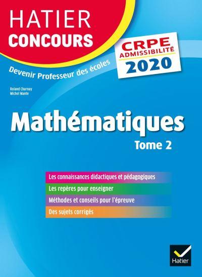 Mathématiques Tome 2 - CRPE 2020 - Epreuve écrite d'admissibilité - 9782401059559 - 15,99 €