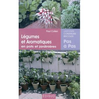 l gumes et plantes aromatiques en pot et jardini res broch paul collen achat livre fnac. Black Bedroom Furniture Sets. Home Design Ideas