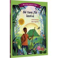Mes p'tits contes en créole - sé twa flè lavi-a (les trois fleurs de vie)