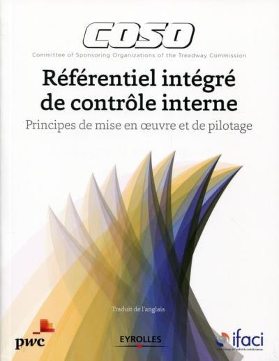 Coso - Référentiel intégré de contrôle interne - Principes de mise en oeuvre et de pilotage - 9782212290103 - 79,99 €