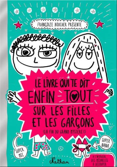 Le livre qui te dit enfin tout sur les filles et les garçons - 9782092555507 - 7,99 €