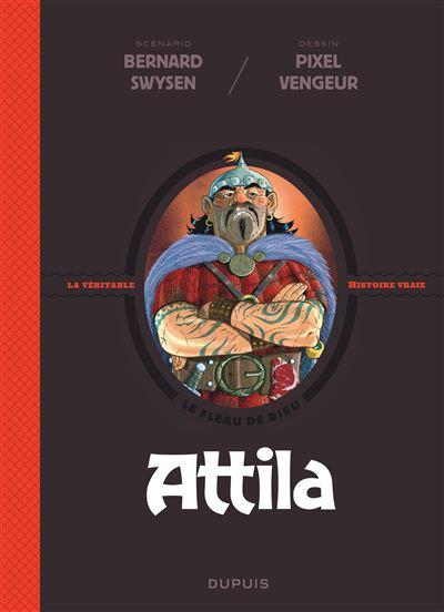 La véritable histoire vraie - Attila