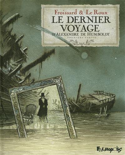 Le dernier voyage d'Alexandre de Humbolt