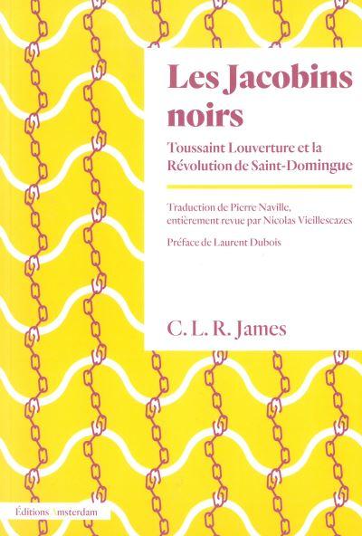 Les Jacobins noirs, Toussaint Louverture et la révolution de Saint-Domingue