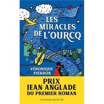 Les miracles de l'Ourcq - broché - Veronique Pierron ...