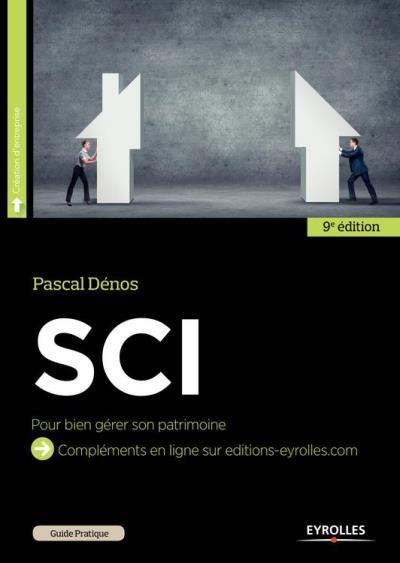 SCI - Monter une société civile immobilière pour bien gérer son patrimoine - 9782212071382 - 26,99 €