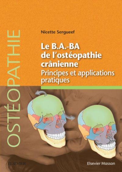 Le B.A.BA de l'ostéopathie crânienne - Principes et applications - 9782294754074 - 27,84 €