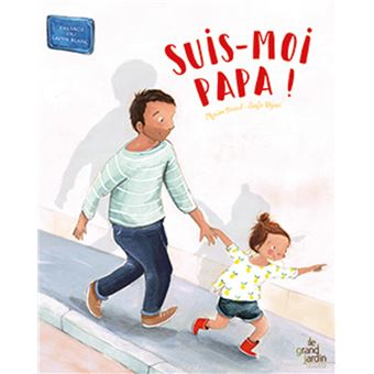 Suis-moi papa !
