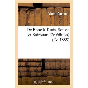 De Bone à Tunis, Sousse et Kairouan (2e édition)